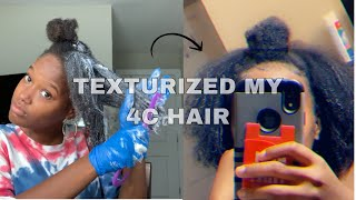 I TEXTURIZED MY 4C HAIR   After 3 Long  Years Of Being Natural