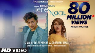 Tere Naal Video Song | Tulsi Kumar, Darshan Raval | Gurpreet Saini, Gautam G Sharma | Bhushan Kumar - Download this Video in MP3, M4A, WEBM, MP4, 3GP