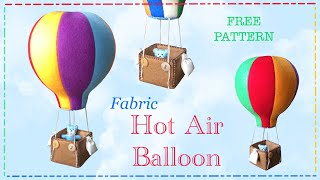 Sew A Hot Air Balloon In Fabric | FREE PATTERN!