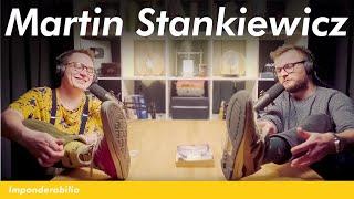Gdyby nie było YouTube'a to poczułbym ulgę - Martin Stankiewicz | IMPONDERABILIA #42