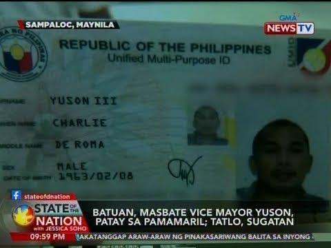 [GMA]  SONA: Batuan, Masbate Vice Mayor Yuson, patay sa pamamaril; tatlo, sugatan