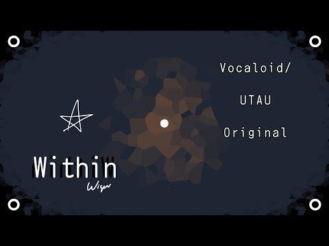 Wisper - Within【feat. Rin, Len, flower, Teto, Katsumi】