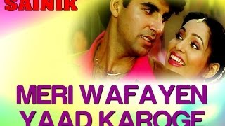 Meri Wafayen Yaad Karoge - Video Song | Sainik | Akshay