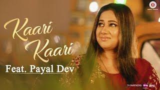Kaari Kaari  Payal Dev, Arko