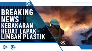 Video Detik-detik Kebakaran Hebat di Lapak Limbah Plastik Dekat Bandara Soekarno-Hatta