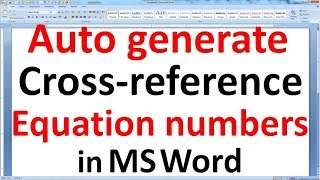 Auto generate equation numbers in MS word, create cross reference of equation numbers using macros