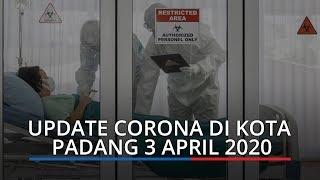 UPDATE Corona di Kota Padang 3 April 2020, 8 Positif, 15 PDP, 82 ODP dan 3074 PPT