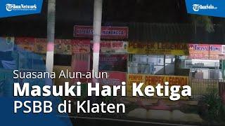Suasana Alun-alun Masuki Hari Ketiga PSBB di Klaten: Sepi Bak Kota Mati dan Sunyi