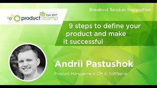 ANDRII PASTUSHOK. 9 Steps to Define Your Product and Make It Successful