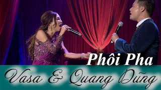 """Phôi Pha - Live Show Vasa & Quang Dũng """"Giữa Khung Trời Xa"""""""