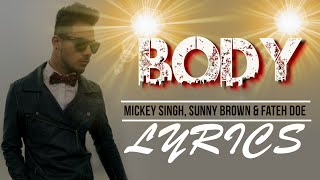 Gambar cover Body | Lyrics | Mickey Singh | Sunny Brown | Fateh | Syco TM