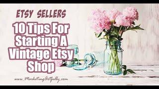 10 Tips For Starting A Vintage Etsy Shop