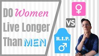 Doctor Explains: Why Do Women Live Longer Than Men?