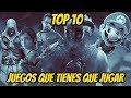 Top 10: Juegos Que Tienes Que Jugar Antes De Morir Alv