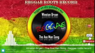 Winston Bryan – The Axe Man Song – Reggae roots record