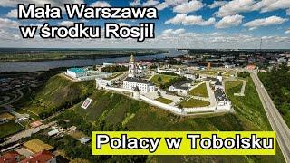 Wschód : Polskie ślady w Tobolsku – Tak żyją Polacy w Rosji