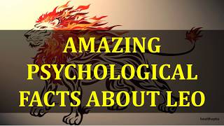 AMAZING PSYCHOLOGICAL FACTS ABOUT LEO