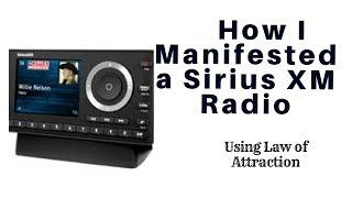 How I Manifested a FREE Sirius XM Radio Receiver