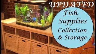 My Fish Supplies Collection And Storage! | Updated 2018