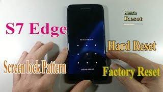 Hard reset Galaxy S7 edge Bypass screen lock pattern.