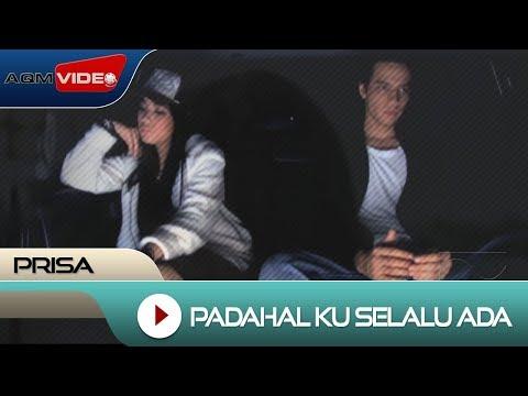 Prisa - Padahal Ku Selalu Ada | Official Video