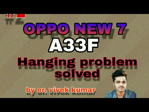 Oppo A33F // Oppo New 7 // 2019 Hanging Problem Solution Reyal Hai