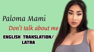 Paloma Mami  Don't Talk About Me (English TranslationLATRA)