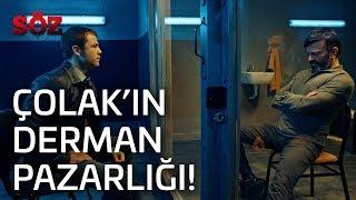 Söz | 41.Bölüm - Çolak'ın Derman Pazarlığı!