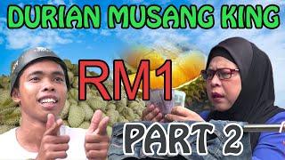 Durian Musang King RM1 Part 2