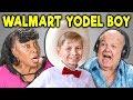 ELDERS REACT TO WALMART YODEL BOY