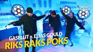 Gasellit feat. Elias Gould - Riks Raks Poks / Visio Live