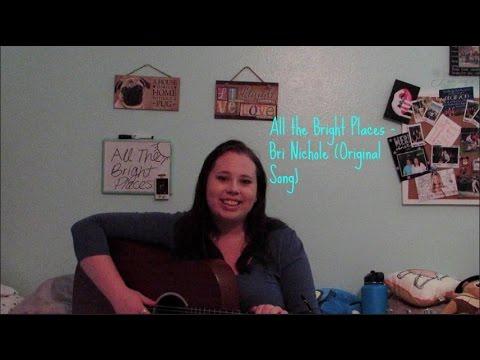 All the Bright Places - Bri Nichole (Original Song)