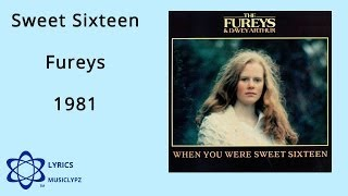 When You Were Sweet Sixteen - Fureys 1981 HQ Lyrics MusiClypz