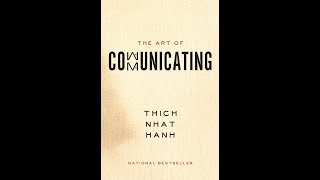 The Art of Communicating by Thich Nhat Hanh (Full Audiobook)