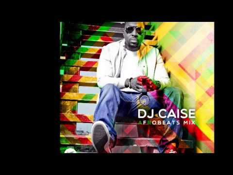 DJ Caise – AFROBEAT MIX