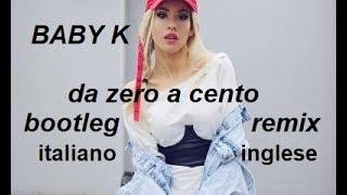 Da Zero A Cento  BABY K   Bootleg + TestoLyrics Italian   English ( Free DL.)