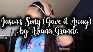 Jason's Song (Gave it Away) by Ariana Grande COVER | Emilee Estoya
