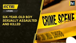#ICYMI Six-year-old boy sexually assaulted and killed