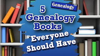 Five Genealogy Books Everyone Should Have