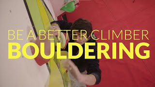Be a Better Climber: bouldering by teamBMC