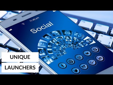 4 Most Unique Android Launchers - 2017