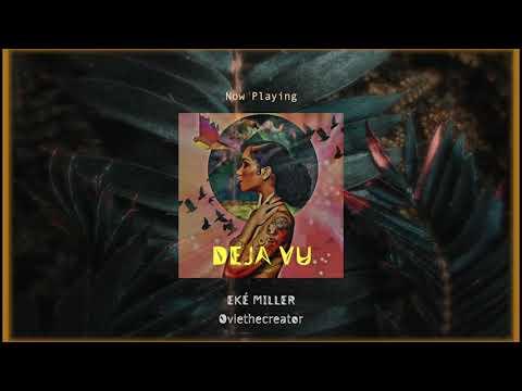 Eké Miller, Oviethecreator - ''Deja Vu'' (Official Audio)