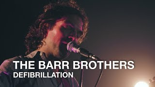 The Barr Brothers | Defibrillation | First Play Live