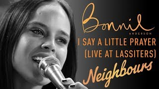 Bonnie Anderson (Bea Nilsson)   I Say A Little Prayer | Neighbours