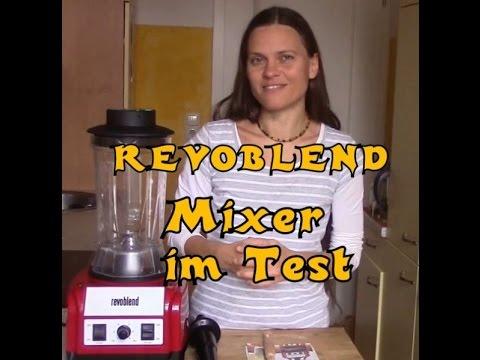 Der neue REVOBLEND Mixer im großen Test + 6 Rezepte