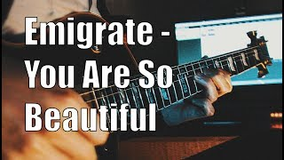 Emigrate   You Are So Beautiful Solo Cover