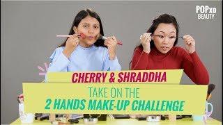 Cherry & Shraddha Take On 2 Hands Makeup Challenge | Quick Makeup | Tutorial - POPxo Beauty