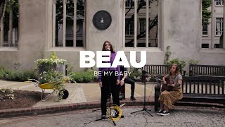 Beau - Be My Baby (Naked Noise Session)