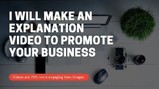 I will make an explanation video to promote your business