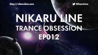 Nikaru Line - Trance Obsession EP012